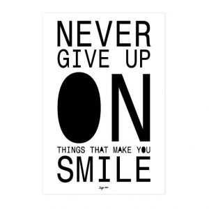 Never give up on things that make you smile Zusje-van Webshop